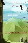 China Cuckoo: How I Lost A Fortune And Found A Life In China - Mark Kitto