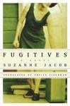 Fugitives - Suzanne Jacob, Sheila Fischman