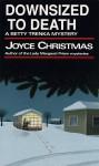 Downsized to Death (Betty Trenka Mystery) - Joyce Christmas