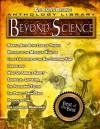 Beyond Science - From the Atlantis Rising Anthology Library - William Stoecker, Frank Joseph, Steven Sora, Michael Tyme, John White, Len Kasten, Stephen Martin, Robert Schoch