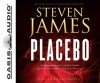 Placebo (Library Edition) - Steven James