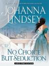 No Choice But Seduction (Mallory Family, #9) - Johanna Lindsey