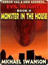 Monster in the House [Evil Heights Series Book 2] - Michael Swanson