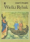 Wielki Rybak - Lloyd C. Douglas