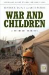 War and Children: A Reference Handbook: A Reference Handbook - Kendra E. Dupuy, Krijn Peters