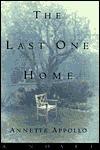 The Last One Home - Annette Appollo, Nancy Singer Olaguera