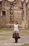 Life After a Miracle - Barbra Sonnen Hernandez, Serena Verzhinsky, Carlos Hernandez