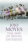 Ship of Brides - Jojo Moyes