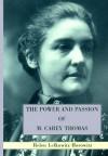 The Power and Passion of M. Carey Thomas - Helen Lefkowitz Horowitz