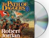 The Path of Daggers - Robert Jordan, Michael Kramer, Kate Reading