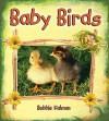 Baby Birds - Bobbie Kalman