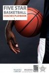 Five Star Baskeball Coaches Playbook Volume 1 - Matt Masiero, Kevin Pigott, Leigh Klein