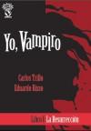 Yo, Vampiro, Libro 1: La resurrección - Carlos Trillo, Eduardo Risso