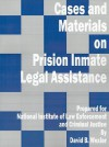 Cases and Materials on Prison Inmate Legal Assistance - David B. Wexler