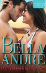 I Only Have Eyes For You (Mills & Boon Special Releases) - Bella Andre