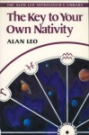 The Key to Your Own Nativity - Alan Leo