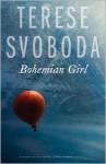 Bohemian Girl - Terese Svoboda