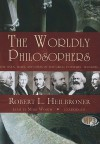 The Worldly Philosophers: The Lives, Times & Ideas of the Great Economic Thinkers - Robert L. Heilbroner, Mary Woods