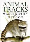 Animal Tracks of Washington and Oregon (Animal Tracks Guides) - Ian Sheldon