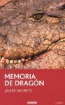 Memoria del dragón - Javier Negrete