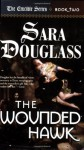The Wounded Hawk: Book Two of 'The Crucible' - Sara Douglass