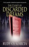 The Closet of Discarded Dreams - Rudy Ch. Garcia