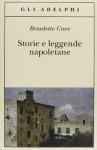 Storie e leggende napoletane - Benedetto Croce, Giuseppe Galasso