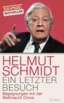 Ein letzter Besuch: Begegnungen mit der Weltmacht China - Helmut Schmidt