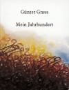 Mein Jahrhundert: Illustrierte Ausgabe (Gebundene Ausgabe) - Günter Grass