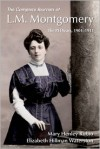 The Complete Journals of L.M. Montgomery: The PEI Years, 1901-1911 - Mary Henley Rubio, Elizabeth Hillman Waterston