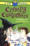 I Am Reading: Creepy Customers - Samantha Hay, Sarah Warburton