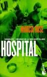 Hospital = Hospital - Marcia Rose