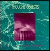 Thought Objects - Barbara Ess