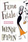Fame Fatale - Wendy Holden