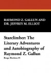 Starclimber: The Literary Adventures and Autobiography of Raymond Z. Gallun - Raymond Z. Gallun