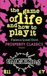 The Game of Life & How to Play It (Thinking Classics) - Florence Scovel Shinn, Robbie McCallum