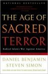 The Age of Sacred Terror: Radical Islam's War Against America - Daniel Benjamin, Steven Simon