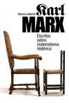 Escritos sobre materialismo histórico - Karl Marx, César Rendueles, César Ruiz Sanjuán, Instituto de Marxismo-Leninismo de Moscú, Pedro Ribas, Manuel Sacristán