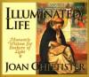 Illuminated Life: Monastic Wisdom for Seekers of Light - Joan D. Chittister