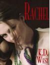 Rachel: The Big Easy - K.D. West