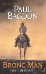 Bronc Man - Paul Bagdon