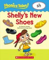 Shelly's New Shoes (Phonics Tales!) - Pamela Chanko, Doug Jones, Scholastic Inc.