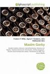 Maxim Gorky - Agnes F. Vandome, John McBrewster, Sam B Miller II