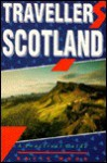 Travellers' Scotland: A Practical Guide - Katie Wood