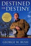 Destined for Destiny: The Unauthorized Autobiography of George W. Bush - Scott Dikkers, Peter Hilleren, George W. Bush
