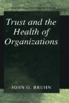 Trust and the Health of Organizations - John G. Bruhn