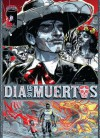 Dia De Los Muertos #1 (of 3) - Christopher Long, Riley Rosmo, Alex Link, Dirk Manning, Jean-Paul Csuka, Nick Johson, Megan Wilson