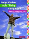 Weight Watchers Tools For Living Companion: 8 Ways to Get What You Want - Weight Watchers