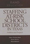 Staffing At-Risk Districts in Texas: Problems and Prospects - Sheila Kirby, Mark Berends, Scott Naftel