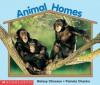 Animal Homes (emergent Readers Ec) - Betsey Chessen, Pamela Chanko, Bestey Chessen